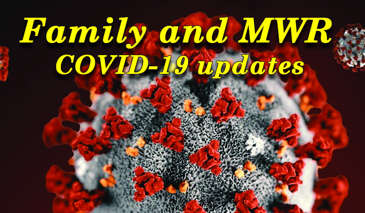 Family and MWR COVID-19 updates